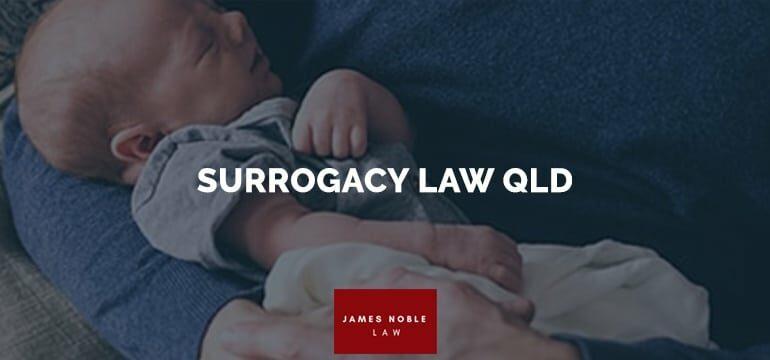 SURROGACY LAW QLD