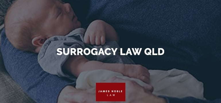 SURROGACY LAW QLD