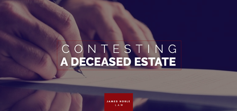 """Contesting A Deceased Estate If you believe that a deceased friend or family member's Will does not reflect their last wishes or are concerned with the circumstances and nature of an updated will, you may challenge the validity of the Will. This situation commonly arises where the deceased friend or family member may not have been in the right state of mind to understand what they were doing, or, if a fellow family member has manipulated the persons wishes. To challenge a will, you must have an interest in the deceased person's estate. In other words, you may be someone who is referred to in the Will, or if the person dies without a valid will in place, someone referred to under the laws of intestacy such as a spouse or child of the deceased. Reasons to Challenge a Will The most common reasons to challenge a Will include: 1. Fraud 2. Lack of testamentary capacity of the deceased when creating the Will; 3. Manipulation, coercion or undue influence; and 4. Absence of knowledge of the contents of the Will. As Wills are usually made when the deceased person is elderly, the most prominent concern is whether the Will maker had mental capacity to understand the contents of the Will. In circumstances where the Will maker lacks this capacity, the Will may be set aside by the Court. Before an order is made, the Court will consider whether the persons had a severe mental illness (such as Alzheimer's) or a brain disease (such as Dementia) at the time the Will was made. Another reason to challenge a Will is if the Will maker was not aware of the contents of the Will or where they were pressured by someone to leave a particular item (usually property or another valuable asset) to a particular person where they would not usually have done so. If the Court decides this has been the case, the deceased's previous Will is used. If no previous Will exists, the laws of intestacy will apply. Although a deceased person may not have a """"Will"""" at the time of their passing, if the person wrot"""