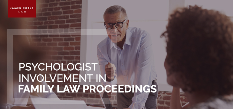 Psychologist Involvement in Family Law Proceedings