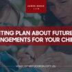 Parenting Plan About Future Care Arrangements for your Children