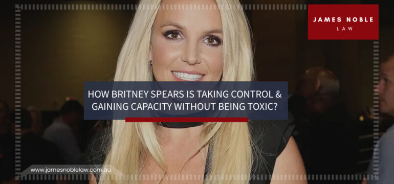 Britney Spears Is Taking Control & Gaining Capacity assessment